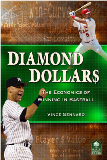 http://www.amazon.com/Diamond-Dollars-Economics-Winning-Baseball/dp/0977743632/ref=sr_1_1?ie=UTF8&qid=1342728733&sr=8-1&keywords=Diamond+Dollars